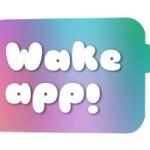 Wake app!