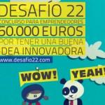 Convocada la segunda edición del concurso de emprendedores Desafío 22