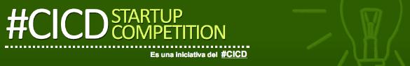 Últimos días para presentar tu proyecto a la Startup Competition del #CICD