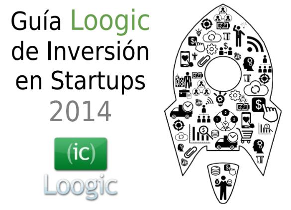 Ya puedes comprar la Guía Loogic de Inversión en Startups 2014