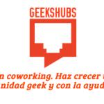 Geekshubs propone una nueva forma de apoyar a los emprendedores y las startups