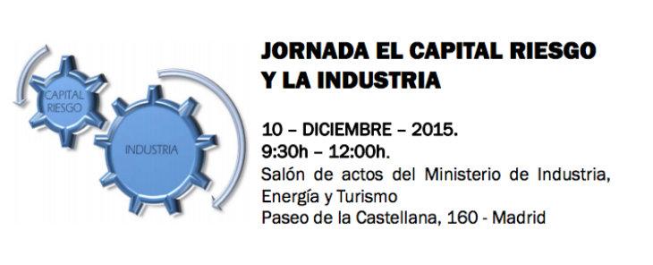 10 de diciembre jornada sobre el Capital Riesgo y la Industria