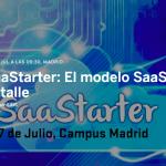 SaaStarter el evento sobre SaaS en Madrid que no te puedes perder