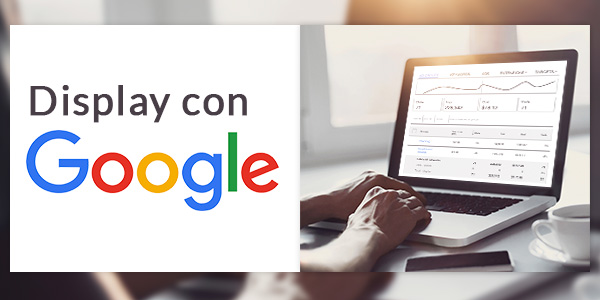 Display con Google: ¿Display en 'Google Display Network' o RTB en 'DoubleClick Bid Manager'?