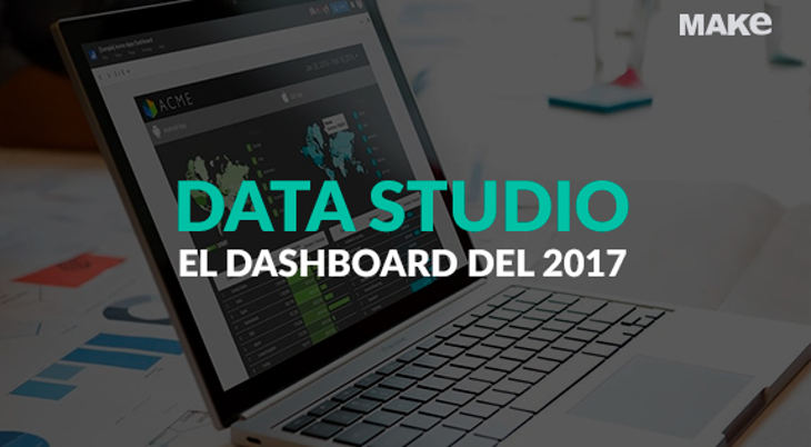 Data Studio, el dashboard del 2017
