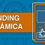 Landing dinámica: mejora la conversión y el nivel de calidad de tus campañas