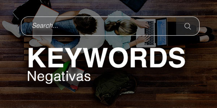 Optimiza el ROI de tus campañas de AdWords con keywords negativas