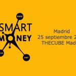 Anunciamos Smart Money 2017. El 25 de septiembre en THECUBE Madrid