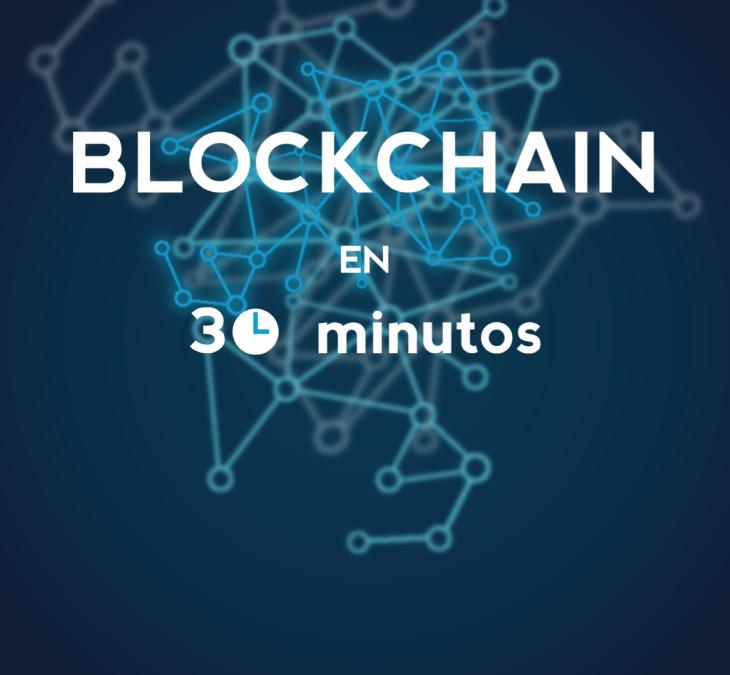Blockchain explicado en 30 minutos